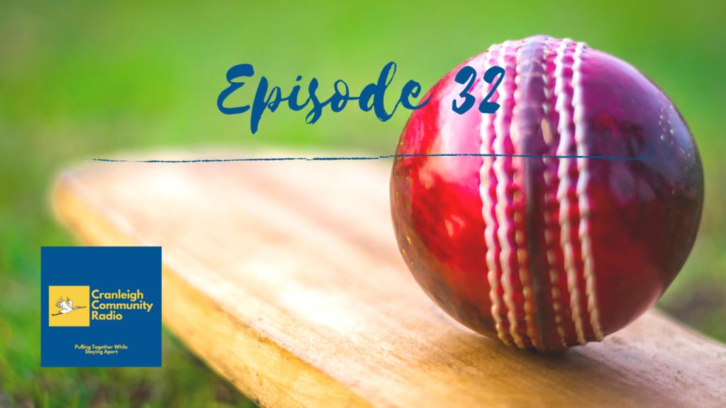 Cranleigh Community Radio Episode 32